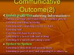 communicative outcome 2 listening and transferring information
