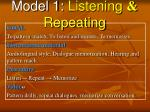 model 1 listening repeating