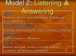 model 2 listening answering