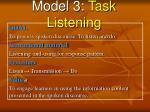 model 3 task listening
