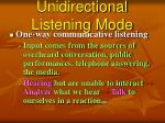 unidirectional listening mode