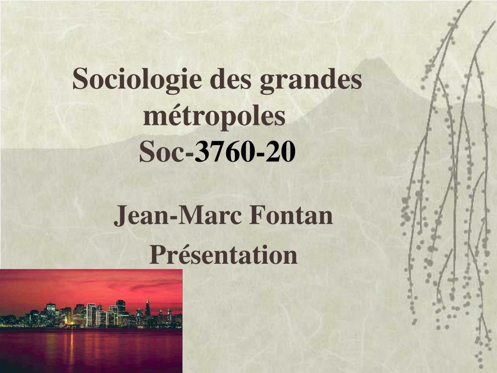 sociologie des grandes m tropoles soc 3760 20 l.