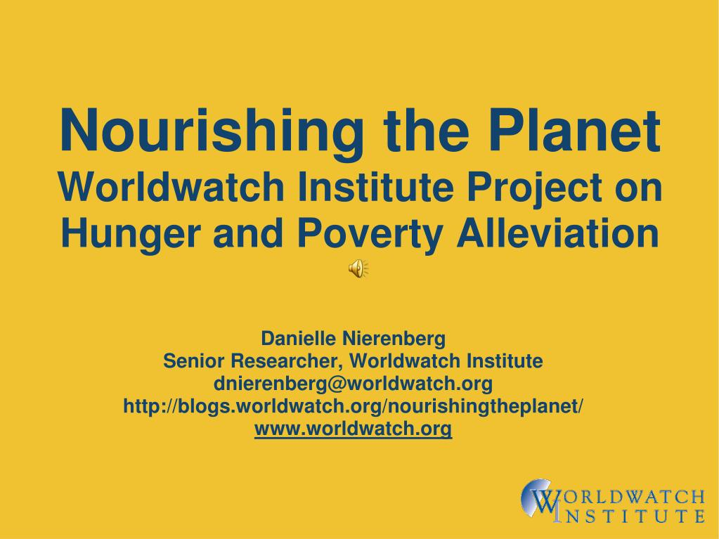nourishing the planet worldwatch institute project on hunger and poverty alleviation l.