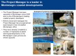 the project manager is a leader in montenegro coastal developments