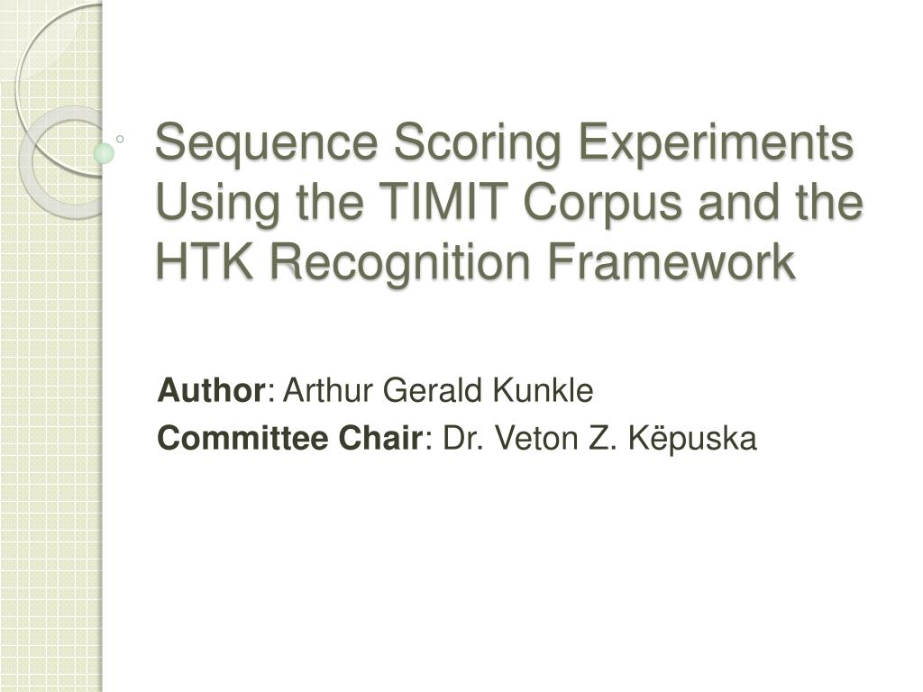 sequence scoring experiments using the timit corpus and the htk recognition framework l.