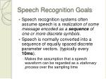 speech recognition goals