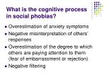 what is the cognitive process in social phobias