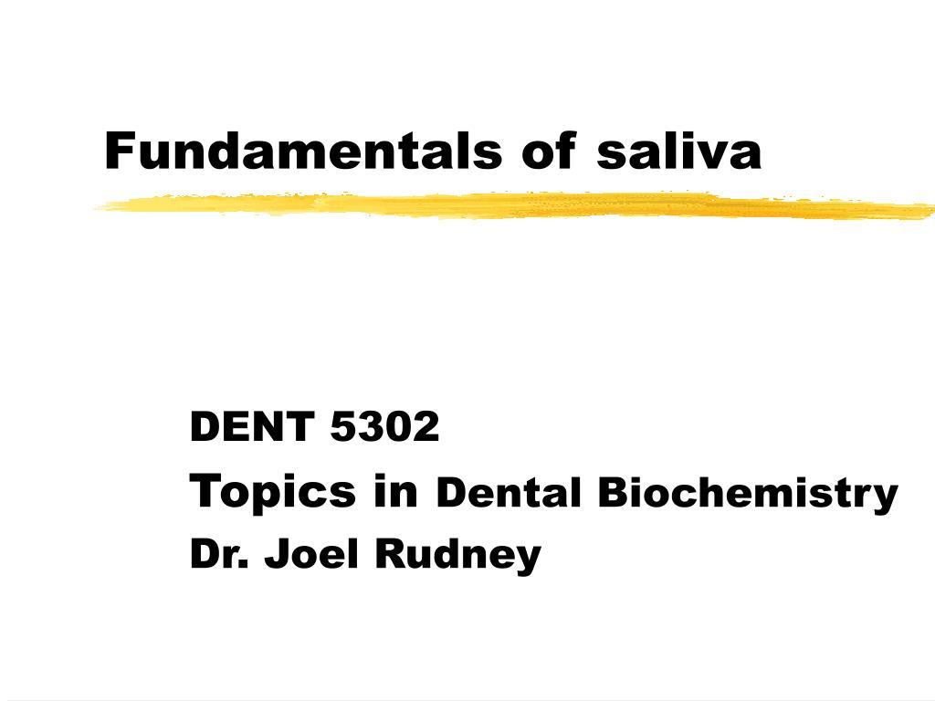 fundamentals of saliva l.