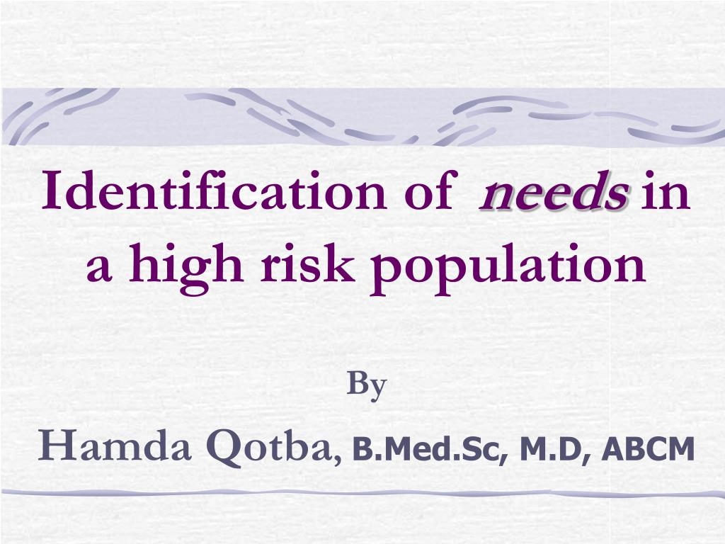 identification of needs in a high risk population l.