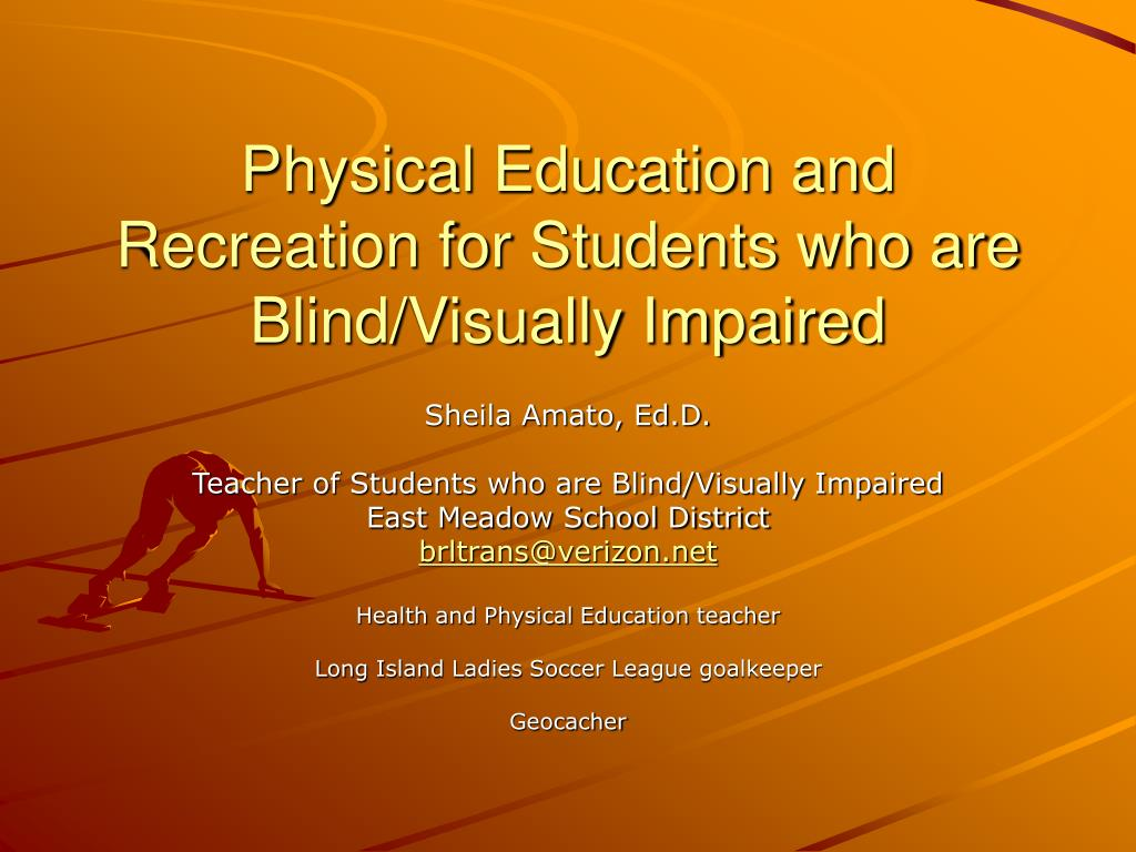 physical education and recreation for students who are blind visually impaired l.