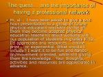 the quest and the importance of having a professional network