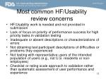 most common hf usability review concerns