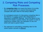 2 competing risks and competing risk processes