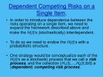 dependent competing risks on a single item