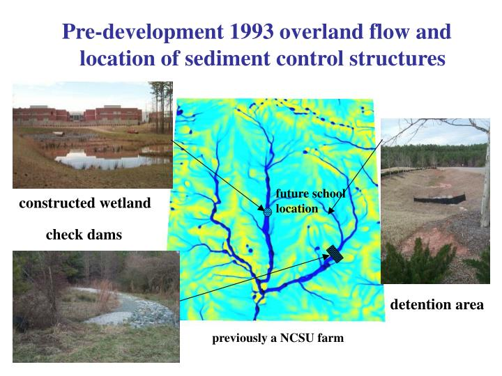 Pre-development 1993 overland flow and location of sediment control structures