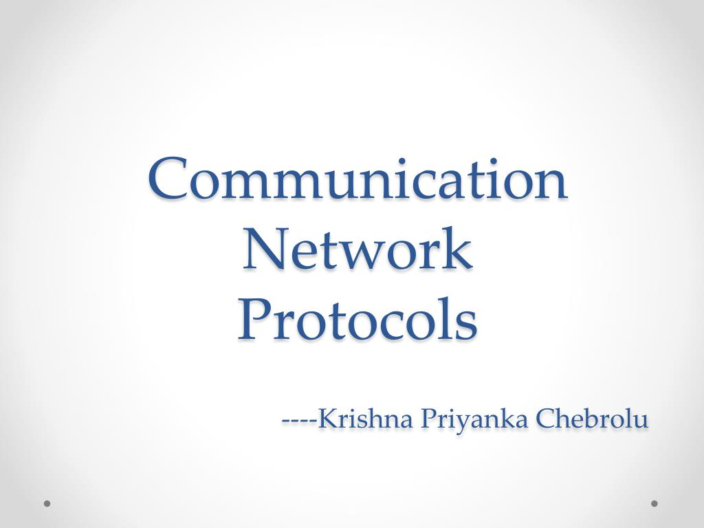 communication network protocols krishna priyanka chebrolu l.