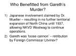 who benefitted from gareth s murder