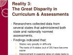 reality 3 the great disparity in curriculum assessments13