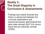 reality 3 the great disparity in curriculum assessments14