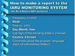 how to make a report to the iaru monitoring system the 80 m band is not exclusive
