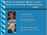 start an intruder watch in your national amateur radio society now