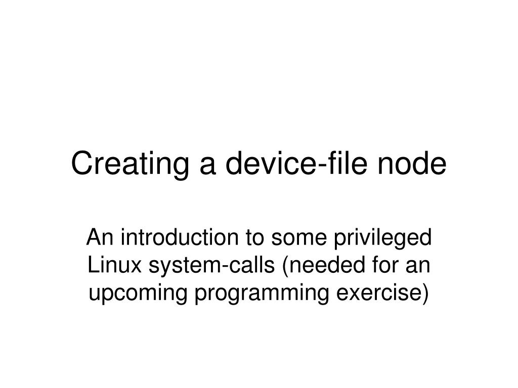 creating a device file node l.