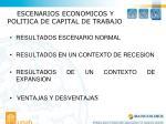 escenarios economicos y politica de capital de trabajo