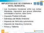 impuestos que se cobran a nivel municipal