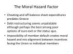 the moral hazard factor