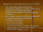 special considerations for hsr