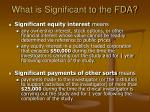 what is significant to the fda