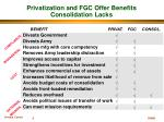 privatization and fgc offer benefits consolidation lacks