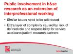 public involvement in h sc research as an extension of interprofessional working