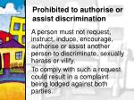 prohibited to authorise or assist discrimination