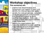 workshop objectives this workshop will