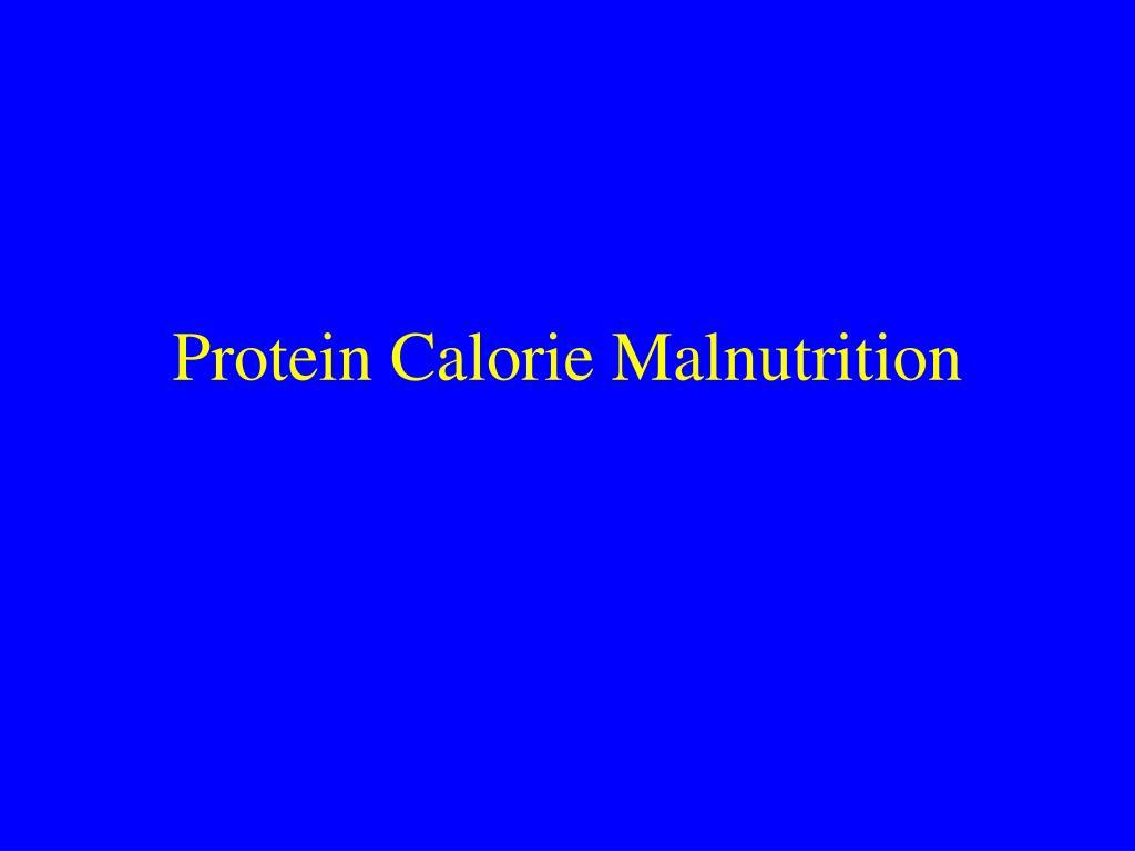 protein calorie malnutrition l.