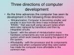 three directions of computer development