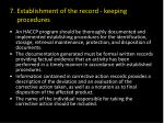 7 establishment of the record keeping procedures