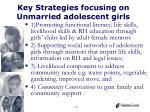 key strategies focusing on unmarried adolescent girls
