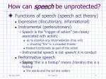 how can speech be unprotected3