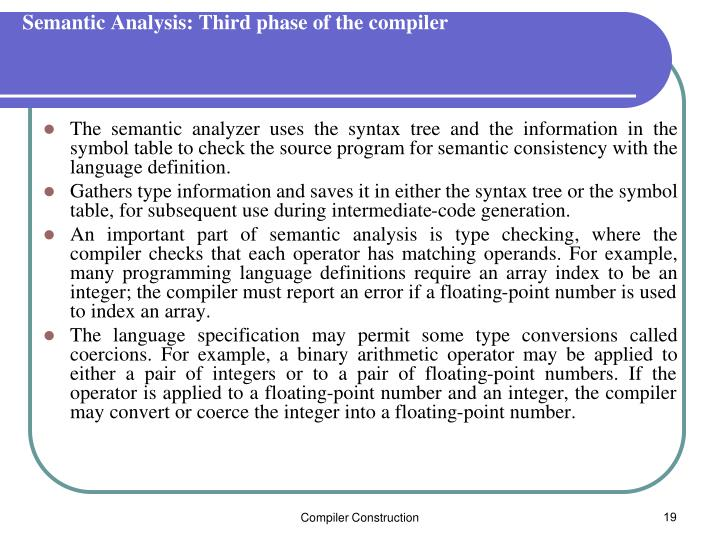 Semantic Analysis: Third phase of the compiler