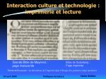 interaction culture et technologie imprimerie et lecture