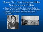 guerra civil 2da ocupaci n militar norteamericana 1965