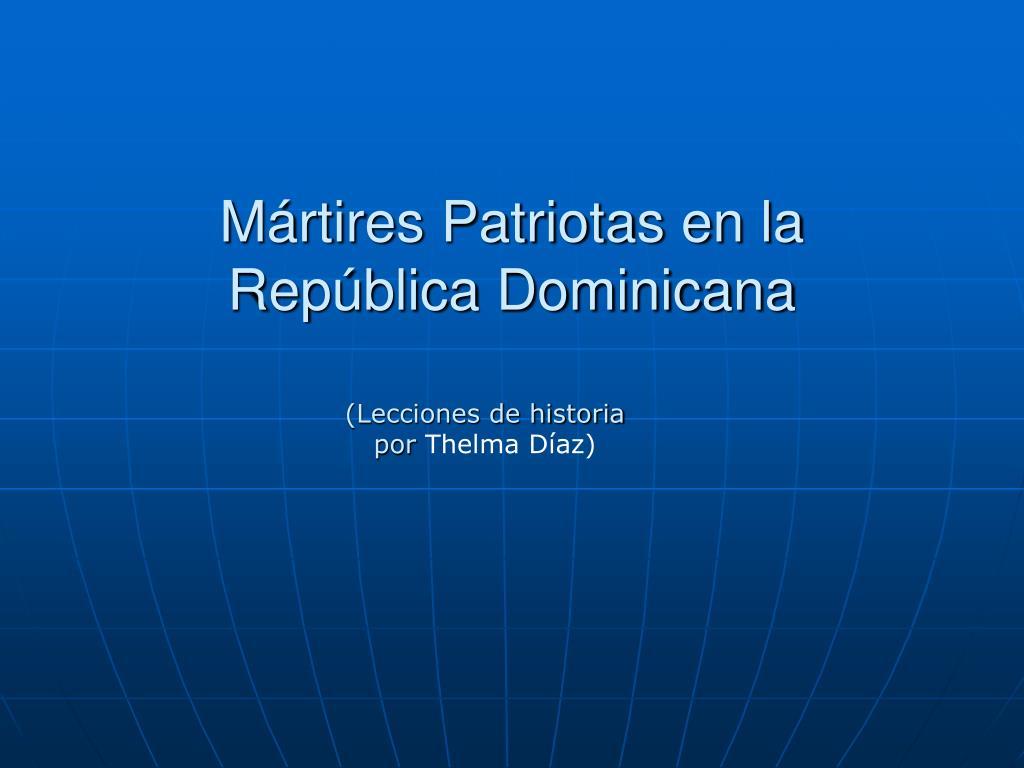 m rtires patriotas en la rep blica dominicana l.