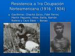 resistencia a 1ra ocupaci n norteamericana 1916 1924