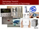 technology trend 1 the consumerization of technology