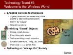 technology trend 5 welcome to the wireless world