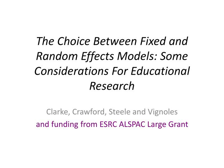 the choice between fixed and random effects models some considerations for educational research n.