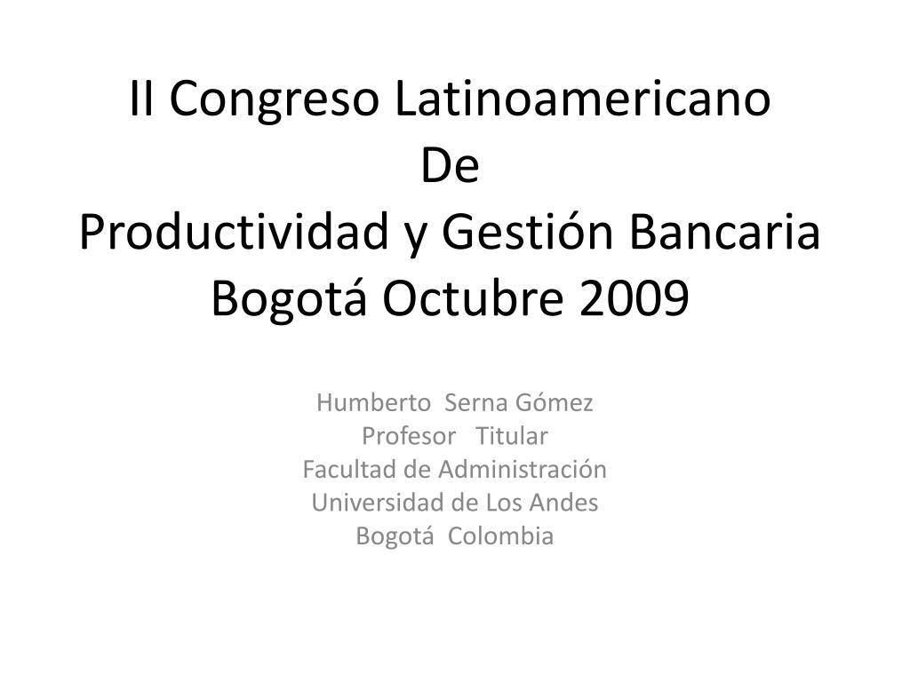 ii c ongreso latinoamericano de productividad y gesti n bancaria bogot octubre 2009 l.