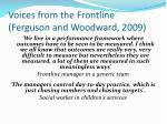 voices from the frontline ferguson and woodward 2009
